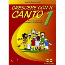 Crescere con il canto con 2 CD Audio: volume 1